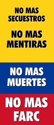 No más secuestros, no más mentiras, no más muertes, no más FARC
