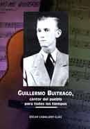 Guillermo Buitrago, cantor del pueblo para todos los tiempos