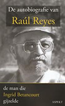 Portada del libro 'De autobiografie van Raul Reyes' por Robert Lemm